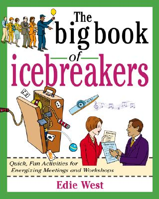 The Big Book of Icebreakers By West, Edie