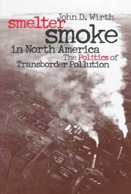 Smelter Smoke in North America By Wirth, John D.